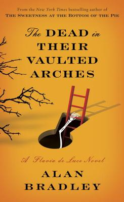 The Dead in Their Vaulted Arches - Bradley, Alan