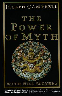 The Power of Myth - Campbell, Joseph, and Flowers, Betty Sue (Editor), and Moyers, Bill