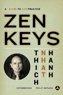 Zen Keys: A Guide to Zen Practice - Hanh, Thich Nhat, and Nhatthanh, Thich, and Nhat