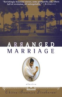 Arranged Marriage: Stories - Divakaruni, Chitra Banerjee