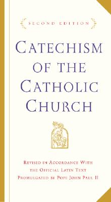 Catechism of the Catholic Church: Second Edition - U S Catholic Conference, and Catholic Church, and U S Catholic Church