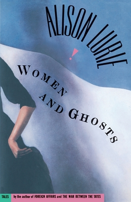 Women and Ghosts - Lurie, Alison