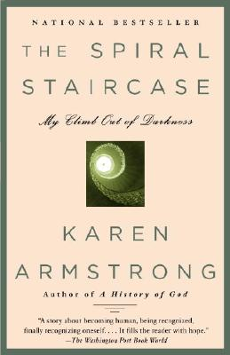 The Spiral Staircase: My Climb Out of Darkness - Armstrong, Karen