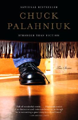Stranger Than Fiction: True Stories - Palahniuk, Chuck