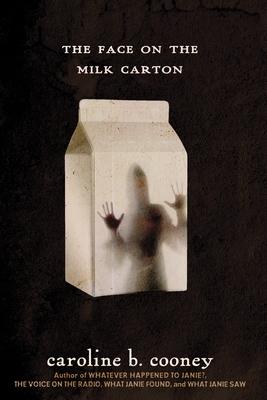 The Face on the Milk Carton - Cooney, Caroline B