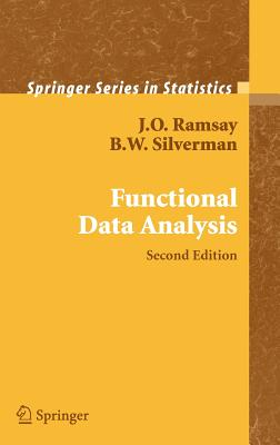 Functional Data Analysis - Ramsay, Jim, and Ramsay, James, and Silverman, B W