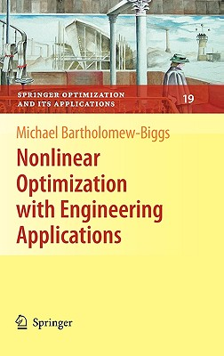 Nonlinear Optimization with Engineering Applications - Bartholomew-Biggs, Michael