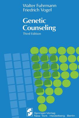 Genetic Counseling - Fuhrmann, Walter, and Fuhrmann, and Vogel, Friedrich