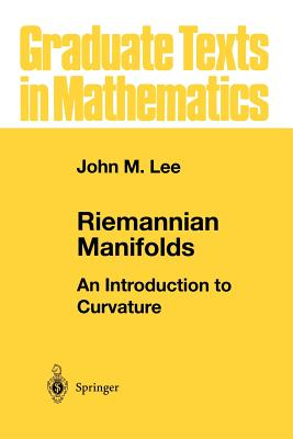 Riemannian Manifolds: An Introduction to Curvature - Lee, John M, and Lee, J M