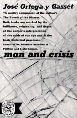 Man and Crisis - Ortega y Gasset, Jose, and Adams, Mildred (Translated by)