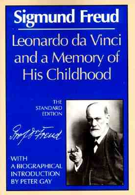 Leonardo Da Vinci and a Memory of His Childhood - Freud, Sigmund, and Sigmund Freud, and Strachey, James (Editor)