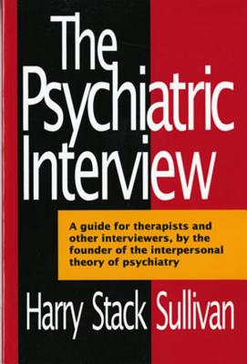 The Psychiatric Interview - Sullivan, Harry