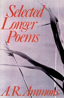 Selected Longer Poems - Ammons, A R