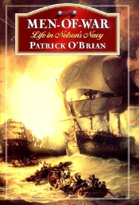 Men-Of-War: Life in Nelson's Navy - O'Brian, Patrick