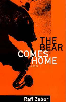 The Bear Comes Home - Zabor, Rafi