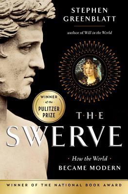 The Swerve - How the World Became Modern - Greenblatt, Stephen