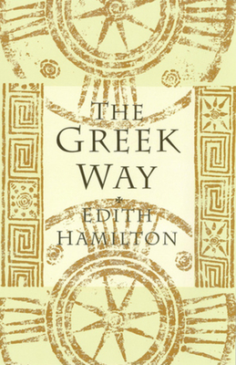 The Greek Way - Hamilton, Edith