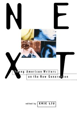 Next: Young American Writers on the New Generation - Liu, Eric (Editor)