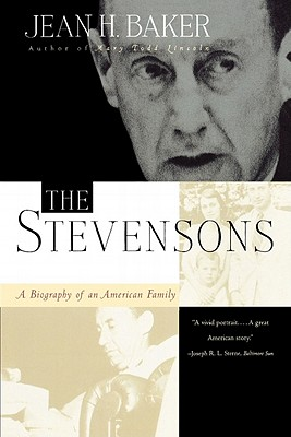 The Stevensons: A Biography of an American Family - Baker, Jean H