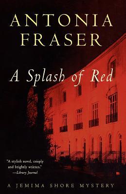 Splash of Red - Fraser, Antonia, Lady