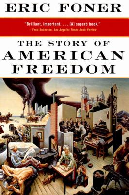 The Story of American Freedom - Foner, Eric