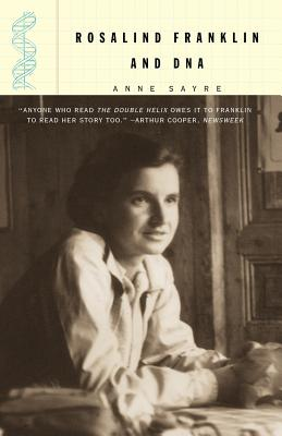 Rosalind Franklin and DNA - Sayre, Anne
