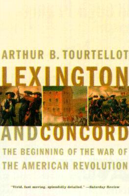 Lexington and Concord: The Beginning of the War of the American Revolution - Tourtellot, Arthur Bernon