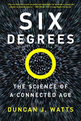 Six Degrees: The Science of a Connected Age - Watts, Duncan J