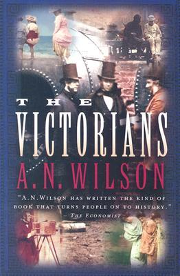 The Victorians - Wilson, A N