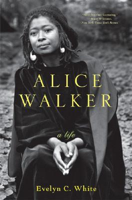 Alice Walker: A Life - White, Evelyn C