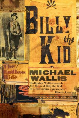 Billy the Kid: The Endless Ride - Wallis, Michael