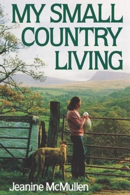 My Small Country Living - McMullen, Jeanine