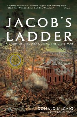 Jacob's Ladder: A Story of Virginia During the War - McCaig, Donald, Mr.