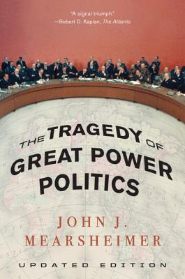The Tragedy of Great Power Politics - Mearsheimer, John J