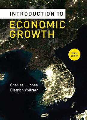 Introduction to Economic Growth - Jones, Charles I, and Vollrath, Dietrich