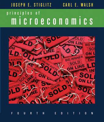Principles of Microeconomics - Stiglitz, Joseph E, and Walsh, Carl E