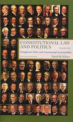 Constitutional Law and Politics: Volume One: Struggles for Power and Governmental Accountability - O'Brien, David M