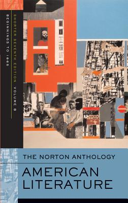 The Norton Anthology: American Literature, Volume 2: 1865 to the Present - Baym, Nina (Editor)