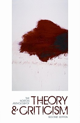 The Norton Anthology of Theory and Criticism - Leitch, Vincent B, Professor (Editor), and Cain, William E (Editor), and Finke, Laurie A (Editor)