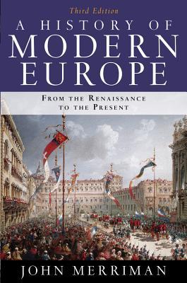 A History of Modern Europe - Merriman, John