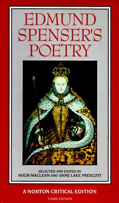 Edmund Spenser's Poetry - Spencer, Edmund, and Spenser, Hugh, and Prescott, Anne Lake, Professor (Editor)