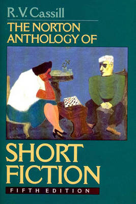 The Norton Anthology of Short Fiction - Cassill, R V (Editor)