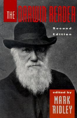 The Darwin Reader - Ridley, Mark (Editor), and Darwin, Charles, Professor