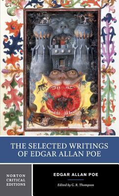 The Selected Writings of Edgar Allan Poe - Poe, Edgar Allan, and Thompson, Gary Richard
