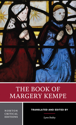 The Book of Margery Kempe - Kempe, Margery, and Staley, Lynn (Translated by)