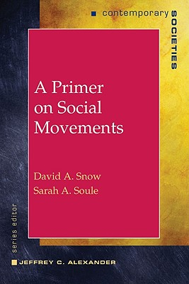 A Primer on Social Movements - Snow, David, and Soule, Sarah A