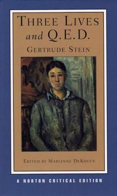 Three Lives and Q.E.D. - Stein, Gertrude, Ms., and DeKoven, Marianne (Editor)