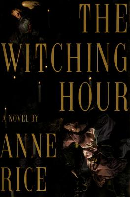 The Witching Hour - Rice, Anne, and Rice
