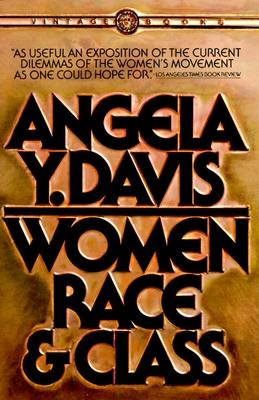 Women, Race, & Class - Davis, Angela Yvonne