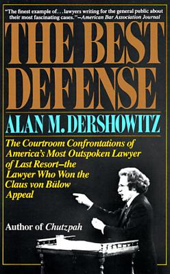 The Best Defense - Dershowitz, Alan M